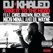 Take It To The Head de DJ Khaled