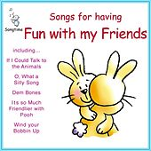 Play & Download Songs for Having Fun With My Friends by Kidzone | Napster