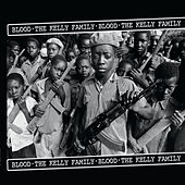 The Kelly Family - Blood von The Kelly Family
