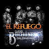Play & Download El Refuego - Single by Los Buchones de Culiacan | Napster