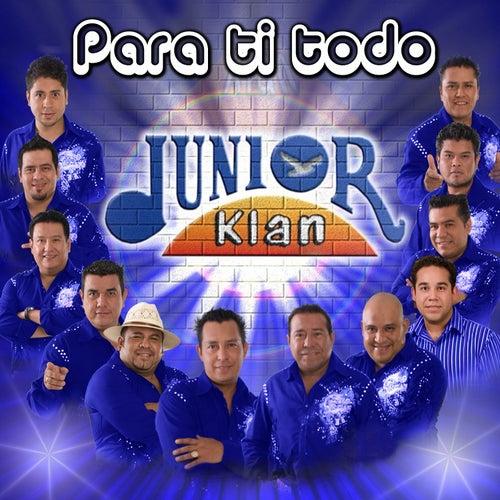 Para Ti Todo by Junior Klan