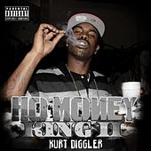 Kurt Diggler Hoe Money King 2 by Lil Kurt