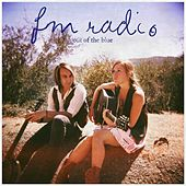 Out of the Blue by Fm Radio