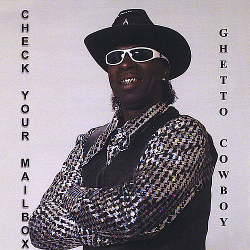 Check Your Mailbox by Ghetto Cowboy