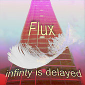 Infinity Is Delayed by Flux