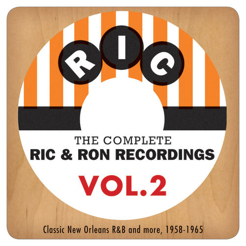 Play & Download The Complete Ric & Ron Recordings, Vol. 2: Classic New Orleans R&B And More, 1958-1965 by Various Artists | Napster