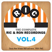 The Complete Ric & Ron Recordings, Vol. 4:  Classic New Orleans R&B And More, 1958-1965 by Various Artists