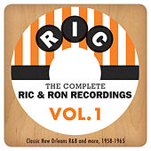 The Complete Ric & Ron Recordings, Vol. 1: Classic New Orleans R&B And More, 1958-1965 by Various Artists