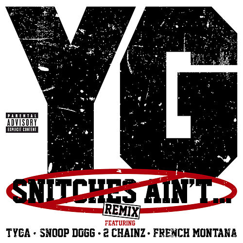Snitches Ain't... (Remix) by Y.G.