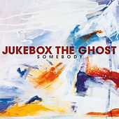Play & Download Somebody - Single by Jukebox The Ghost | Napster