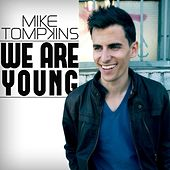Play & Download We Are Young - Single by Mike Tompkins | Napster