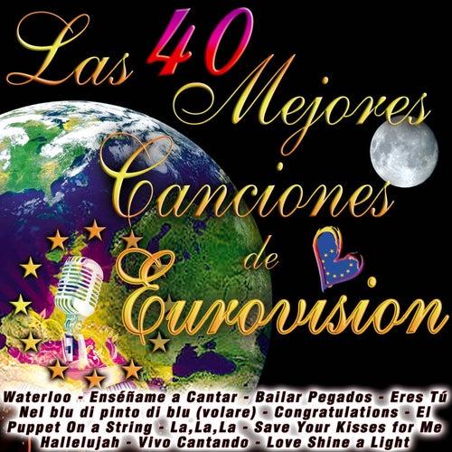 Play & Download Las 40 Mejores Canciones de Eurovisión by Various Artists | Napster