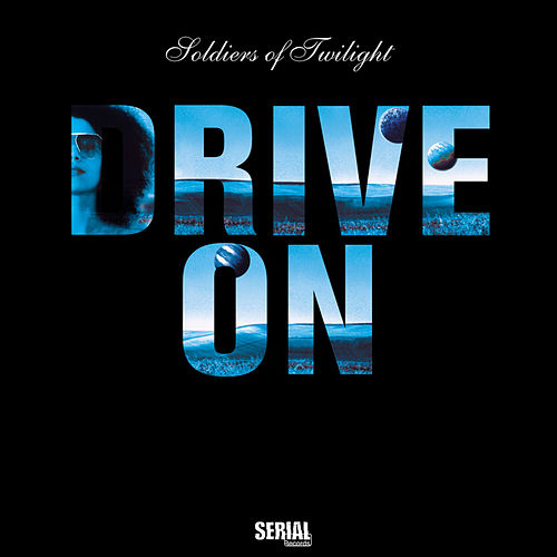 Drive On by Soldiers Of Twilight