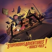 The Stupendous Adventures of Marco Polo von Marco Polo