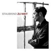 Zu Weit by Staubkind