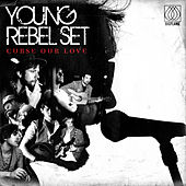 Play & Download Curse Our Love by Young Rebel Set | Napster