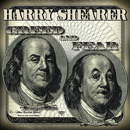 Play & Download Greed and Fear by Harry Shearer | Napster