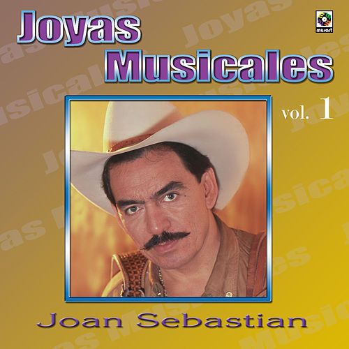 Play & Download Joyas Musicales, Vol. 1 by Joan Sebastian | Napster