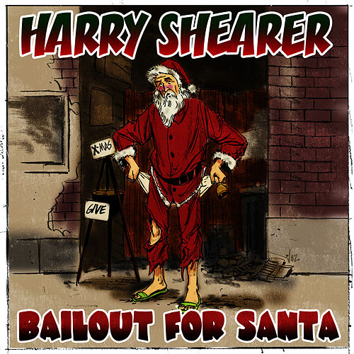 Play & Download Bailout For Santa by Harry Shearer | Napster