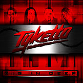 Play & Download Dig in Deep by Tyketto | Napster