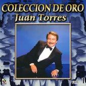 Play & Download Juan Torres Coleccion de Oro, Vol.1 by Juan Torres Y Su Organo Melodico   Napster