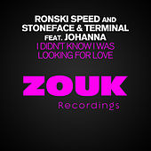 Play & Download I Didn't Know I Was Looking For Love by Ronski Speed | Napster