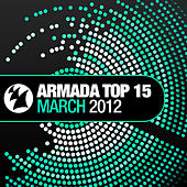 Armada Top 15 - March 2012 by Various Artists