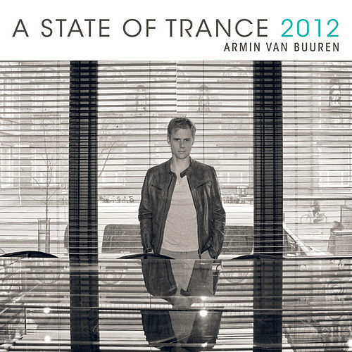 A State Of Trance 2012 (Mixed Version) by Various Artists