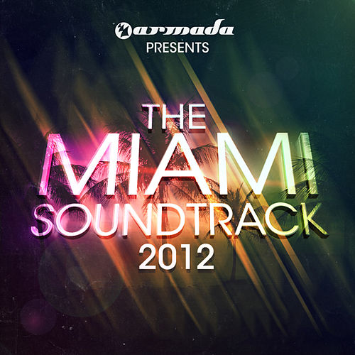 Armada presents The Miami Soundtrack - 2012 by Various Artists