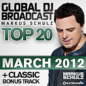 Global DJ Broadcast Top 20 - March 2012 (Including Classic Bonus Track) by Various Artists