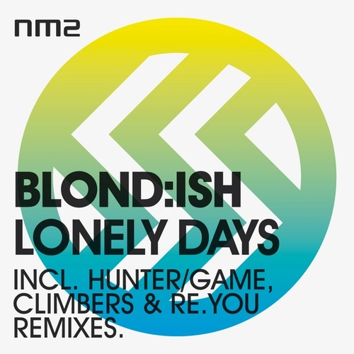 Play & Download Lonely Days by Blond:ish | Napster
