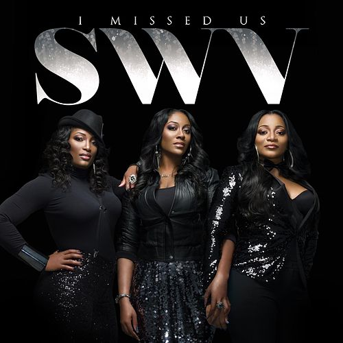 Play & Download I Missed Us by SWV | Napster