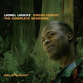 Play & Download Virgin Forest - The Complete Sessions by Lionel Loueke | Napster