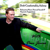 Play & Download Drift Comfortably Asleep: Relaxation Music, Natural Sounds & Hypnotic Suggestions by Dan Jones | Napster