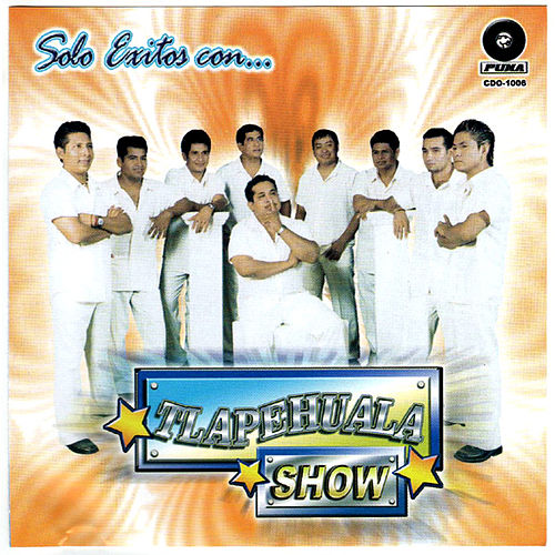 Play & Download Solo Exitos Con... by Tlapehuala Show | Napster