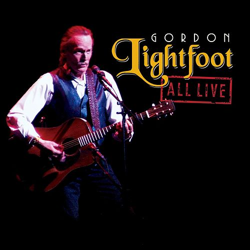 Play & Download All Live by Gordon Lightfoot | Napster