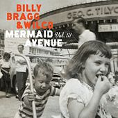Mermaid Avenue Vol. III von Billy Bragg