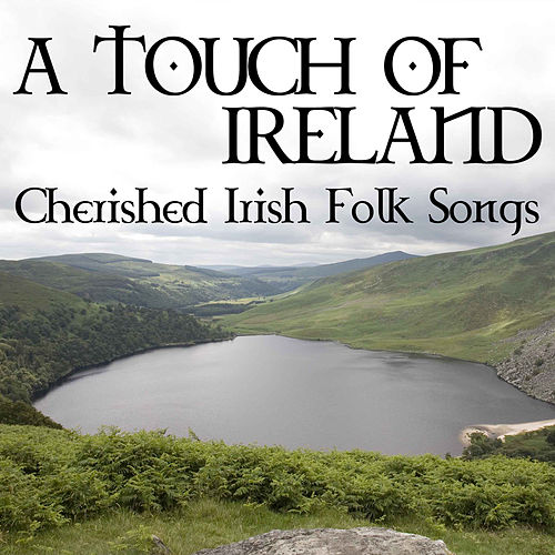 Play & Download A Touch Of Ireland - Cherished Irish Folk Songs by Various Artists | Napster