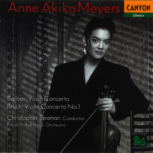 Play & Download Barber: Violin Concerto  - Bruch: Violin Concerto No. 1 by Anne Akiko Meyers | Napster