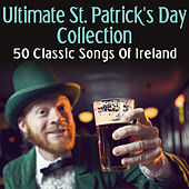 Play & Download Ultimate St. Patrick's Day Collection - 50 Classic Songs Of Ireland by Various Artists | Napster