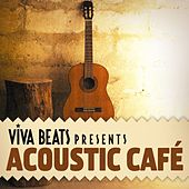Viva! Beats Presents Acoustic Cafe by Various Artists