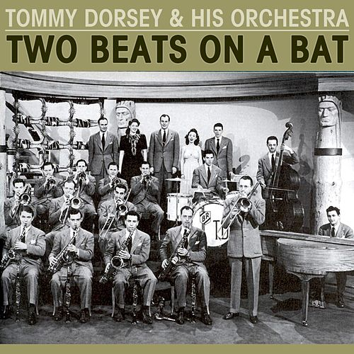 Play & Download Two Beats On A Bat by Tommy Dorsey | Napster