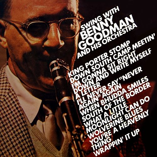Swing With Benny Goodman And His Orchestra by Benny Goodman