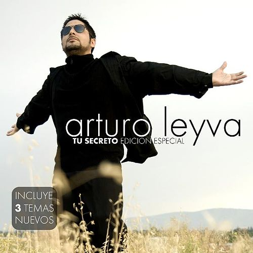 Play & Download Tu Secreto ( Edicion Especial) by Arturo Leyva | Napster
