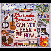 Can You Hear Me Now by The South Carolina Broadcasters