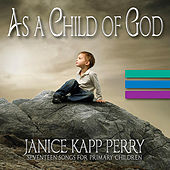 Play & Download As a Child of God by Janice Kapp Perry | Napster