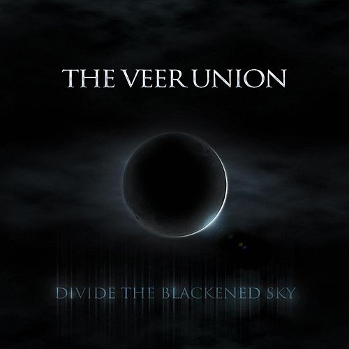 Play & Download Divide the Blackened Sky by The Veer Union | Napster