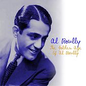 The Golden Age Of Al Bowlly by Al Bowlly