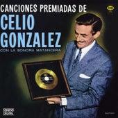 Canciones Premiadas de Celio Gonzalez by Celio Gonzalez