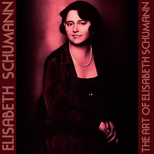 Play & Download The Art OF Elisabeth Schumann by Elisabeth Schumann | Napster